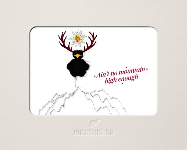 "Ferner Passepartout Hirschkrah ""Ain't no mountain high enough"""